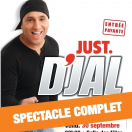 Just D'jal : le spectacle est complet
